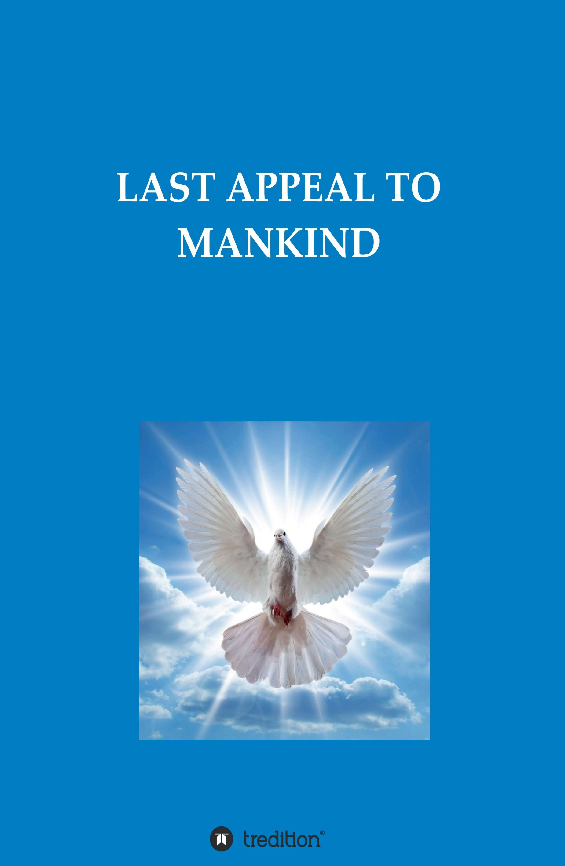 LAST APPEAL TO MANKIND - An urgent message from God