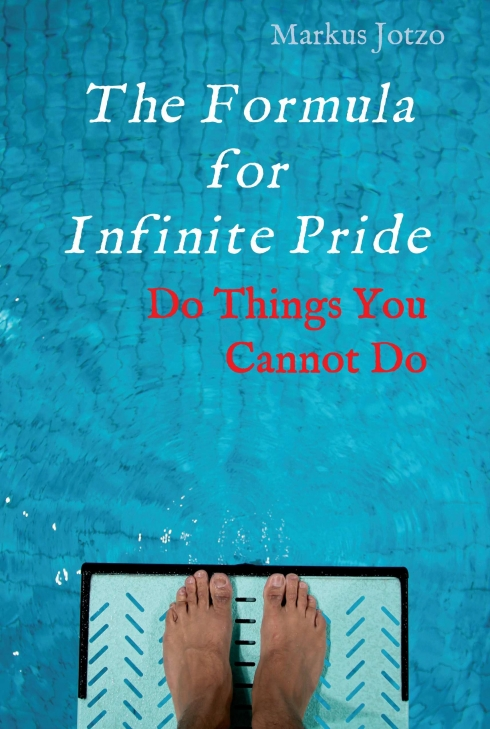 The Formula for Infinite Pride - How to make your wildest dreams come true