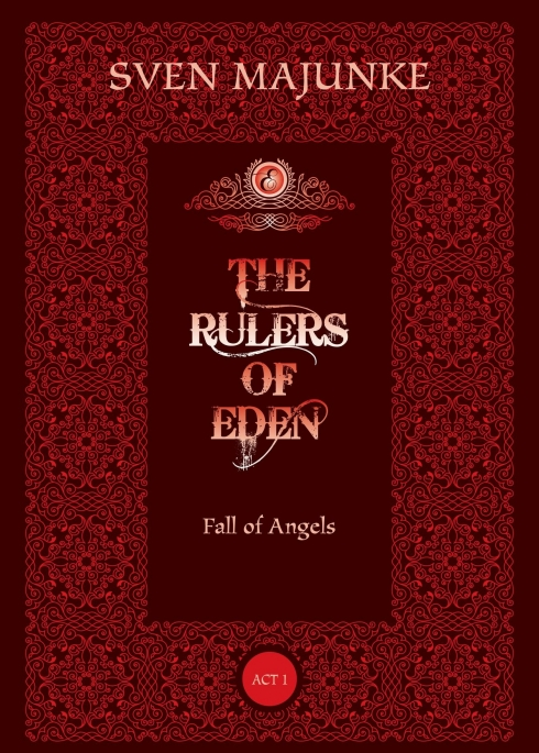 The Rulers of Eden - Fall of Angels - Act 1