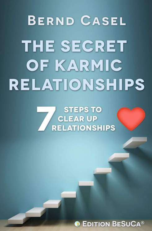 The Secret of Karmic Relationships - 7 Steps to clear up Relationships