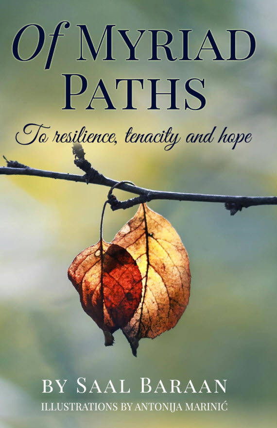 "Saal Baraan Announces Publication of His Latest Book - ""Of Myriad Paths: To resilience, tenacity and hope"""