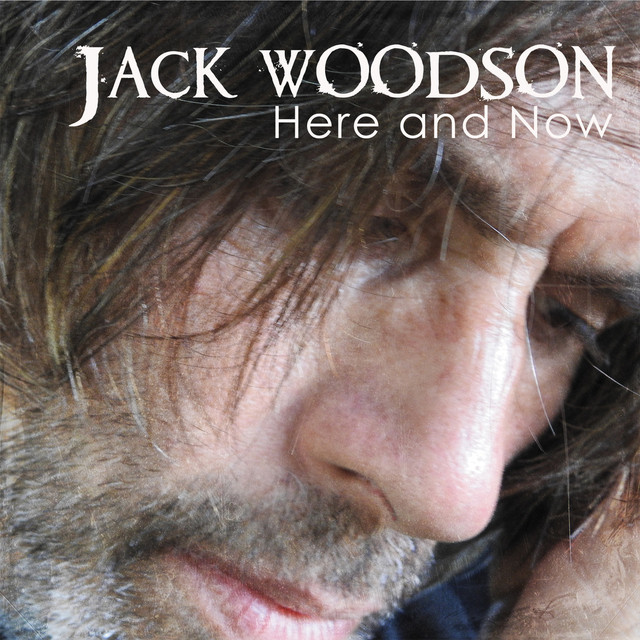 Jack Woodson Presents 'Here And Now'