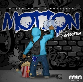 "Deezy Gottem Puts His Plans Into ""Motion"""