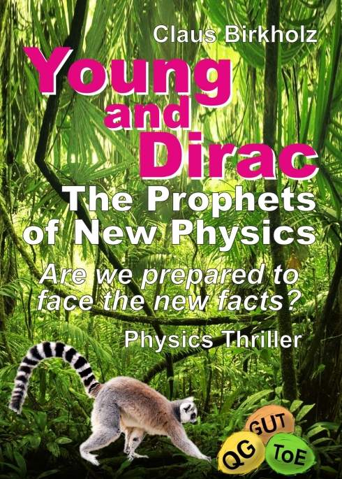"""Young and Dirac - The Prophets of New Physics - A critical review of the """"Standard"""" Models"""
