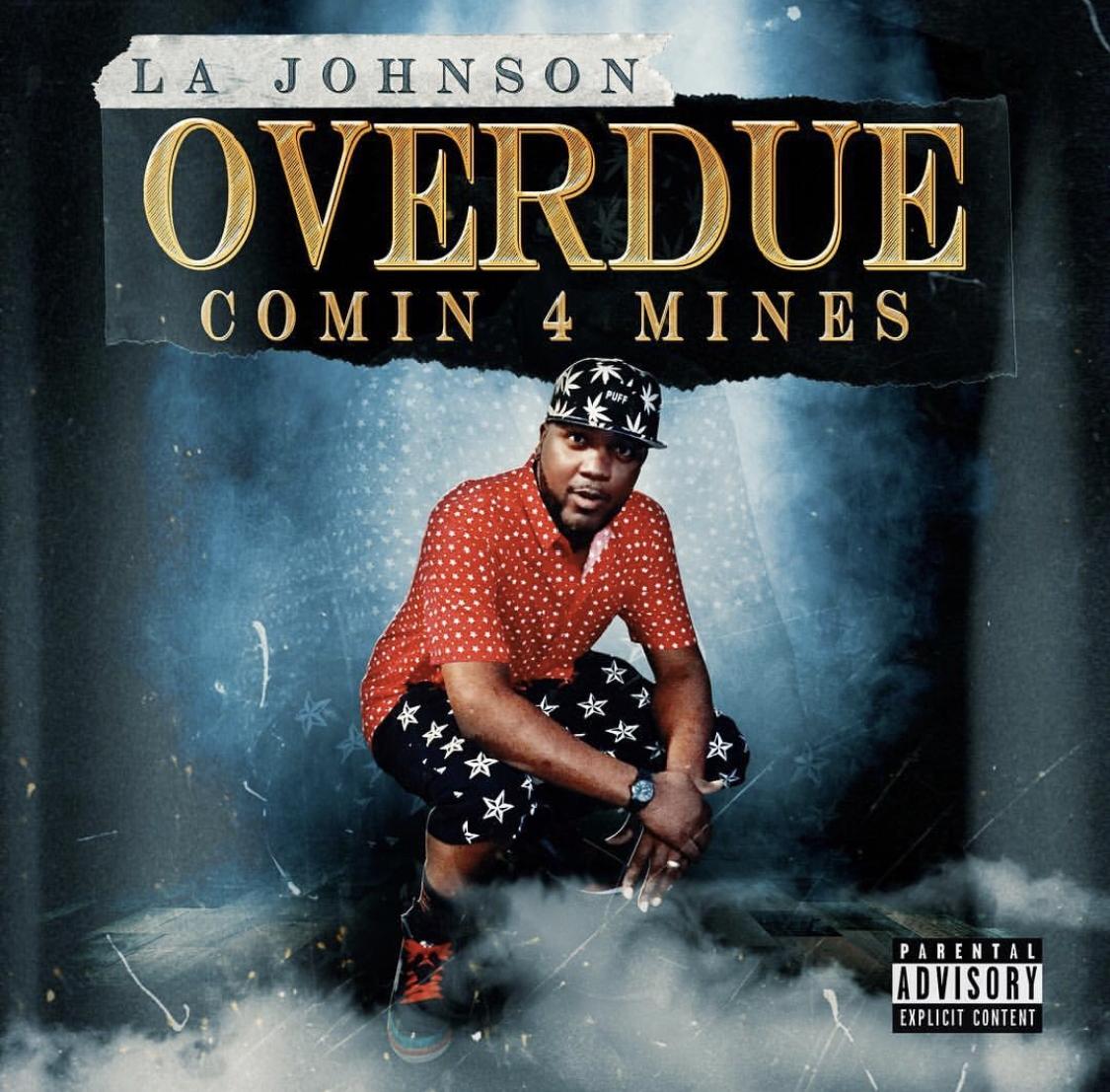 LA Johnson Announces Debut 'Overdue: Comin 4 Mine$'