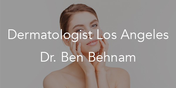 Dermatologist Los Angeles, Dr. Ben Behnam Named One Of The Top 10 Doctors In The US
