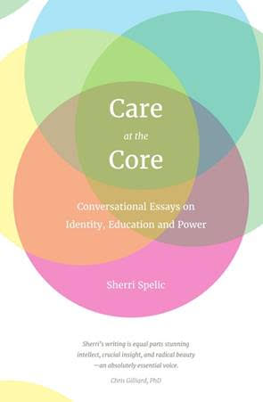Care at the Core - Conversational Essays on Identity, Education and Power