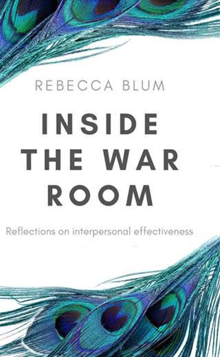 Inside The War Room - Inspiring reflections on interpersonal effectiveness