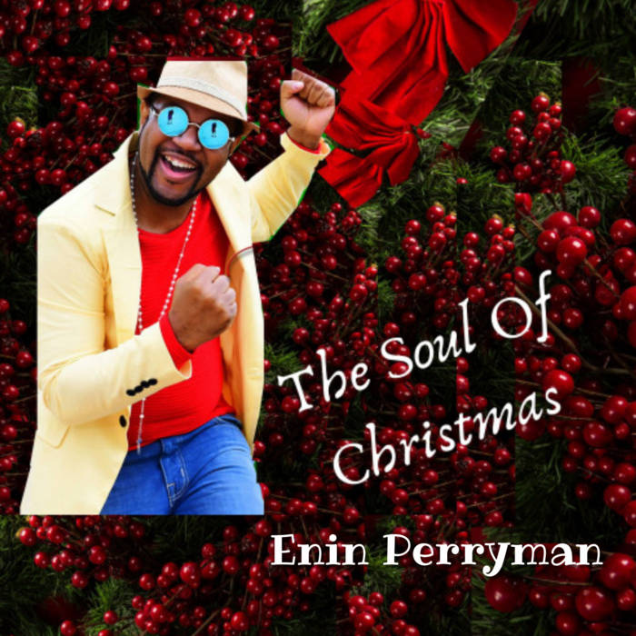 Enin Perryman Rings In The Holidays With 'The Soul Of Christmas'