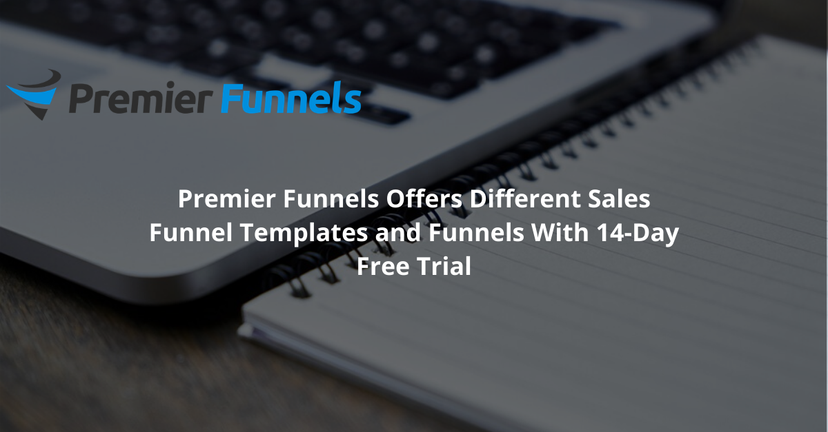 Premier Funnels Offers Different Sales Funnel Templates and Funnels With 14-Day Free Trial