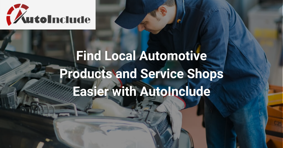 Finding Local Automotive Products and Service Shops Easier with AutoInclude