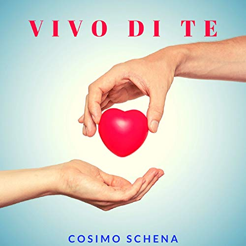 Cosimo Schena Showcases Heart With 'Vivo Di Te'
