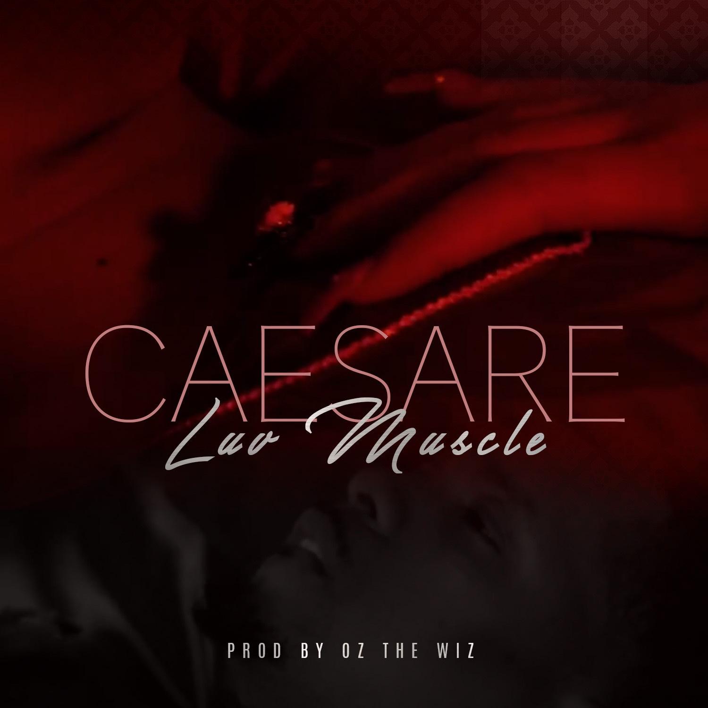 "Caesare' Flexes His ""Luv Muscle"" Ahead Of New Album"