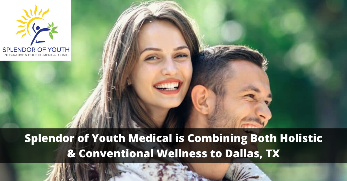 Splendor of Youth Medical is Combining Both Holistic & Conventional Wellness In Dallas, TX
