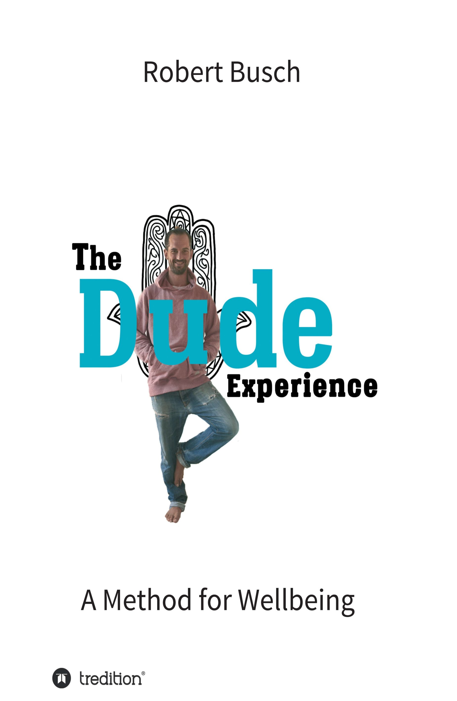 The Dude Experience - Not just another book about self development