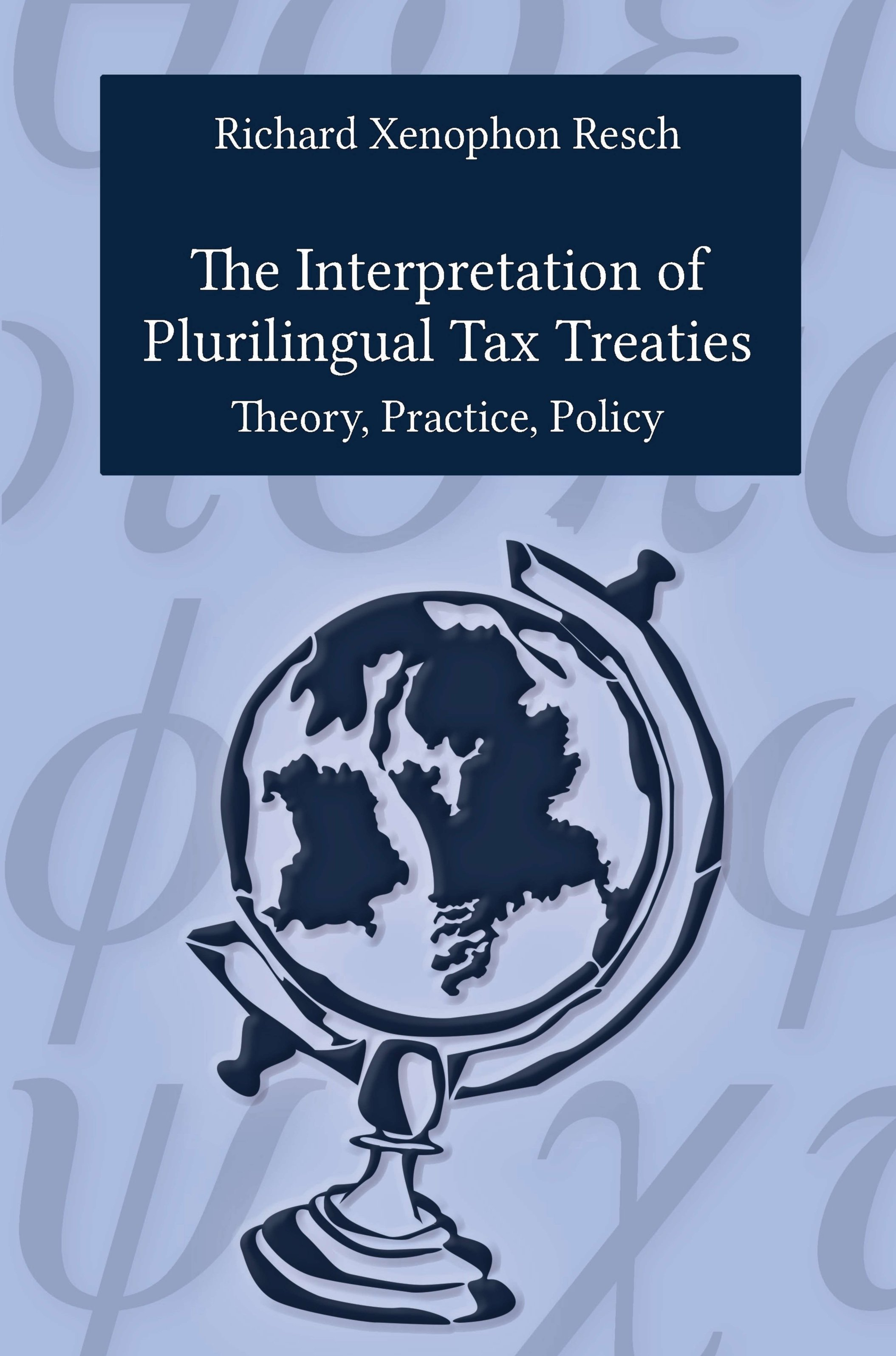 The Interpretation of Plurilingual Tax Treaties - How to interpret international laws