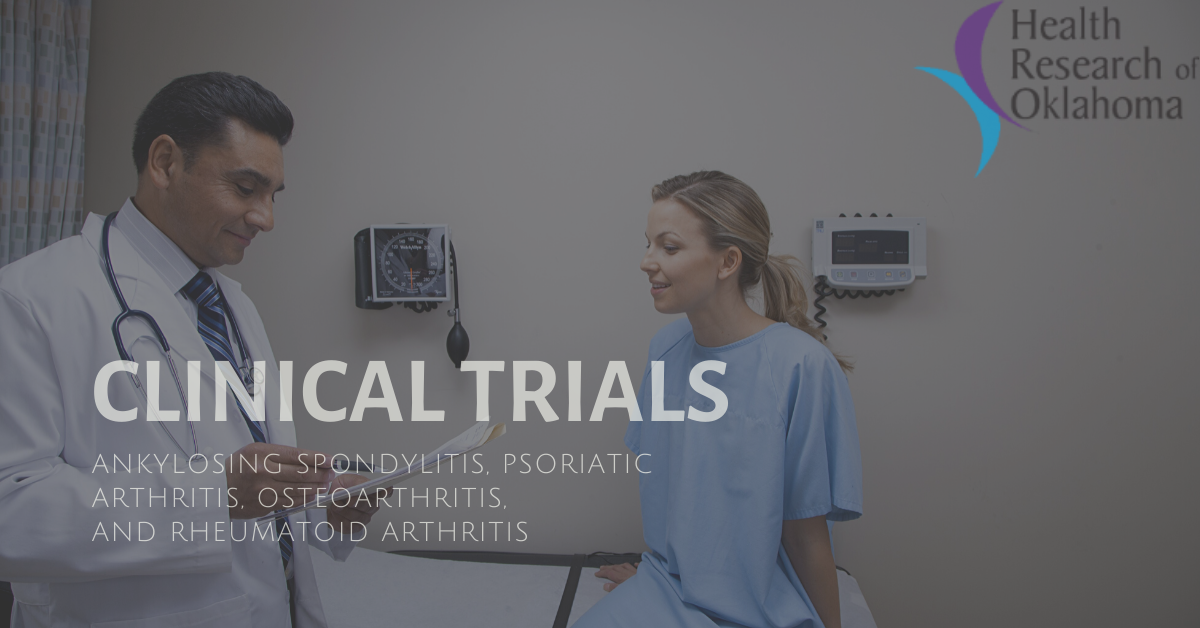 Clinical Trials In OKC Are Now Accepting New Patients For Psoriatic Arthritis, Ankylosing Spondylitis, Rheumatoid Arthritis, & Osteoarthritis Provided By Health Research Of Oklahoma At No Cost