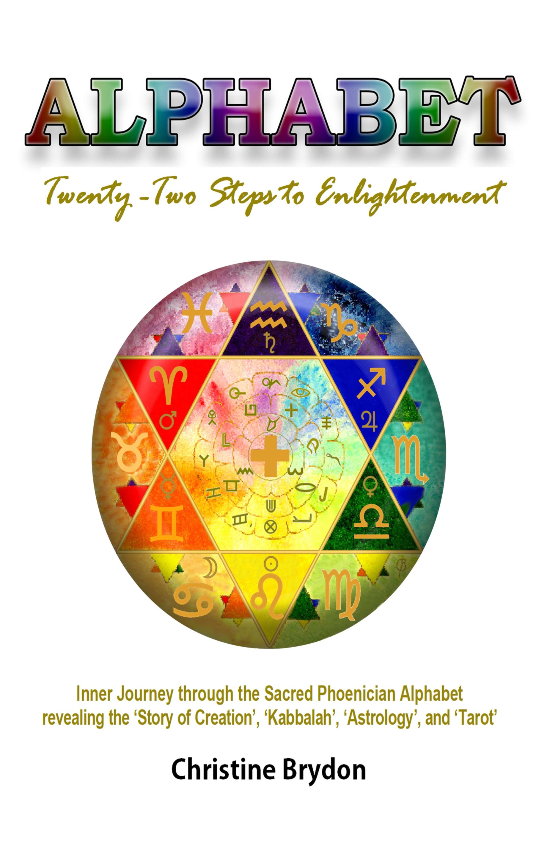 \'Alphabet\' Twenty-Two Steps to Enlightenment - Inner Journey through the Sacred Phoenician Alphabet