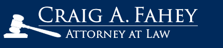 Law Office Of Craig A. Fahey Does Not Charge Legal Fees Unless They Win Lawsuit