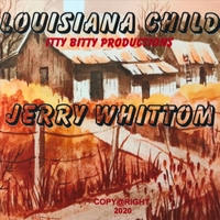 Jerry Whittom Goes Back To His Roots With \'Louisiana Child\'