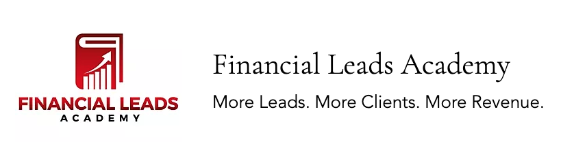 Financial Leads Academy's Cutting Edge 5-Step System Helps Financial Advisors Makes Sense Of Their Prospecting For New Clients