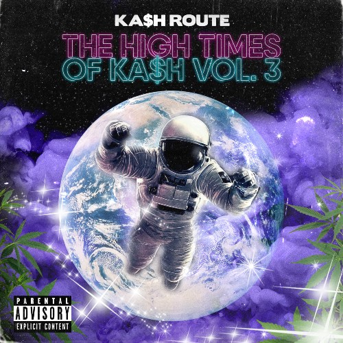 Ka$h Route Launches 'The High Times Of Ka$h Vol. 3' Into Orbit