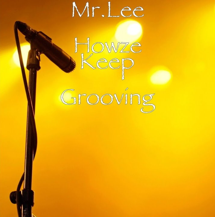 Mr. Lee Howze Wants The World To 'Keep Grooving'