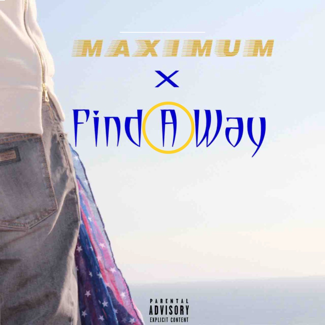 "Maximum Wants Listeners To ""Find A Way"" With His Latest Single"