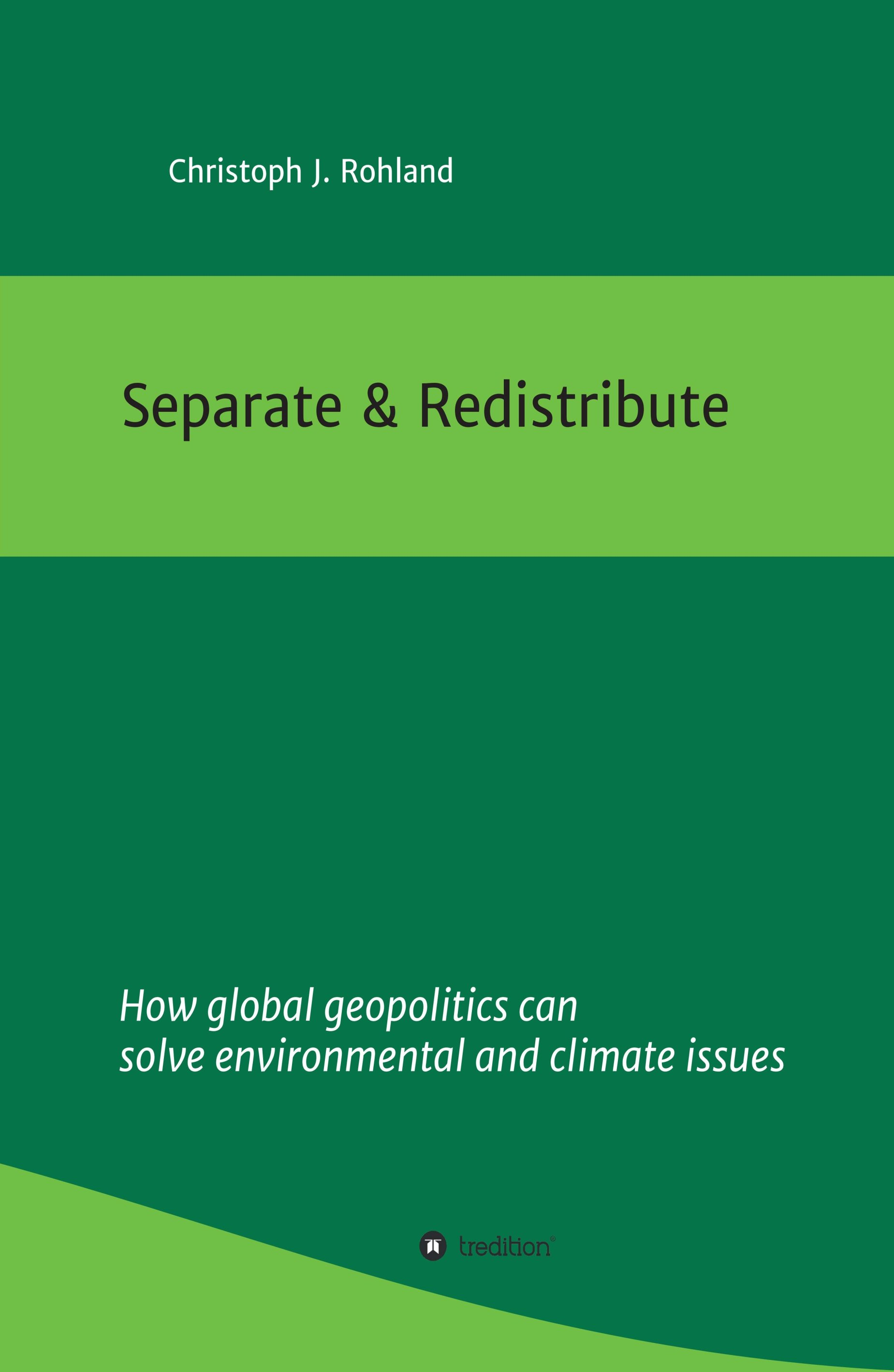 Separate & Redistribute - 7.6 billion people for a centralist climate movement