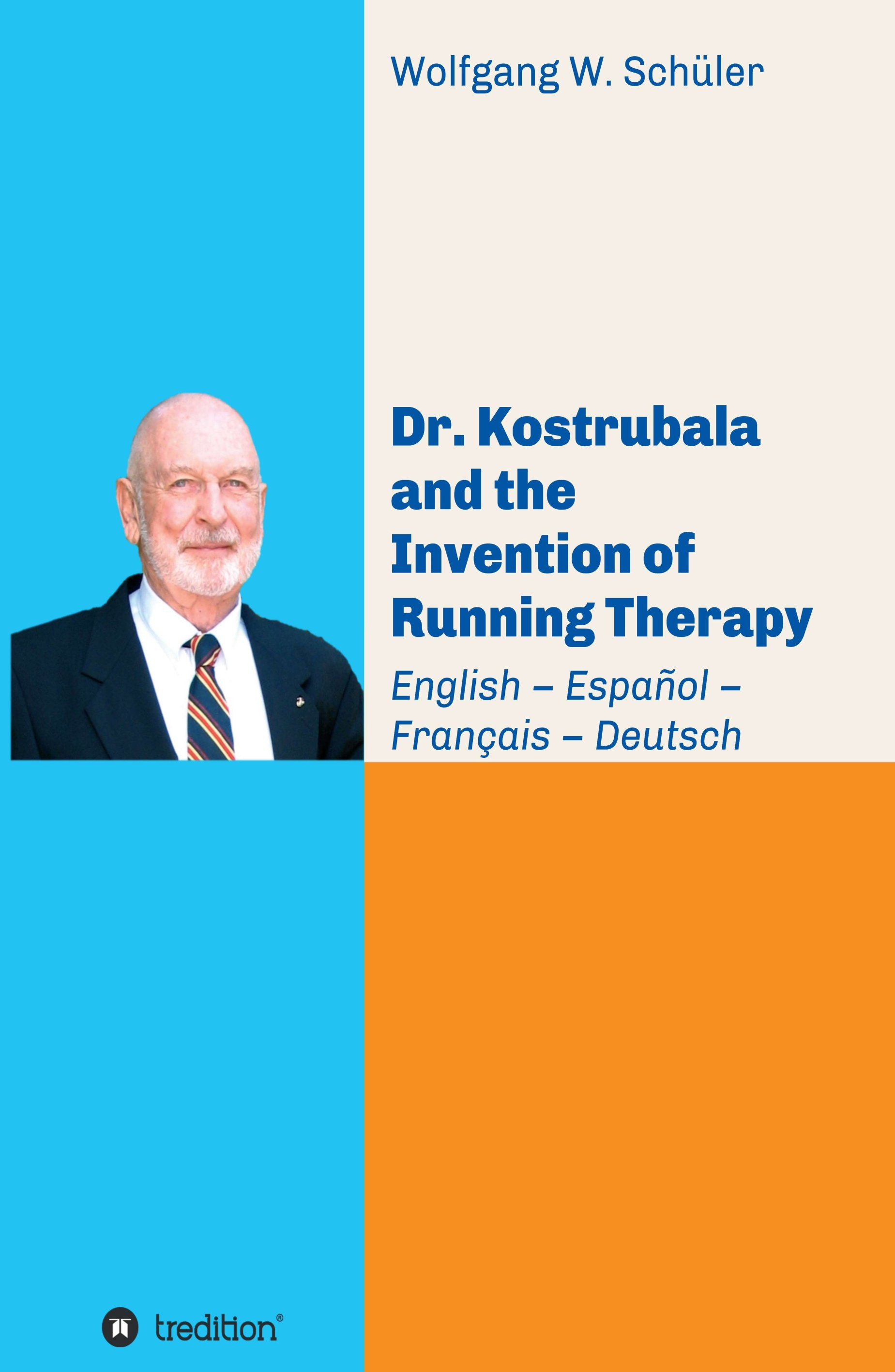 Dr. Kostrubala and the Invention of Running Therapy - Festschrift commemorating the 90th birthday of inventor of running therapy