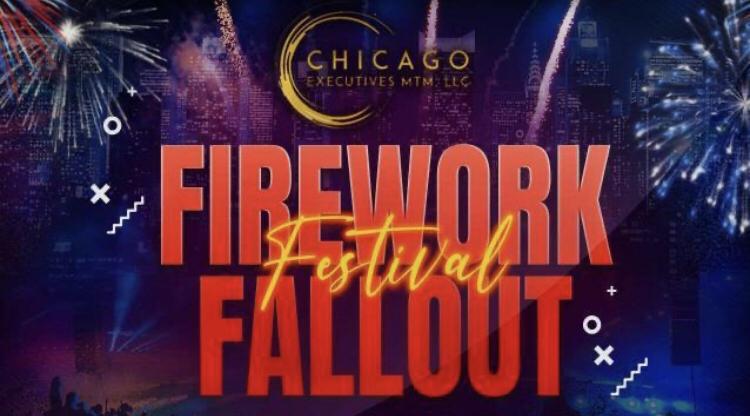 Chicago Executives Presents Firework Fallout Festival
