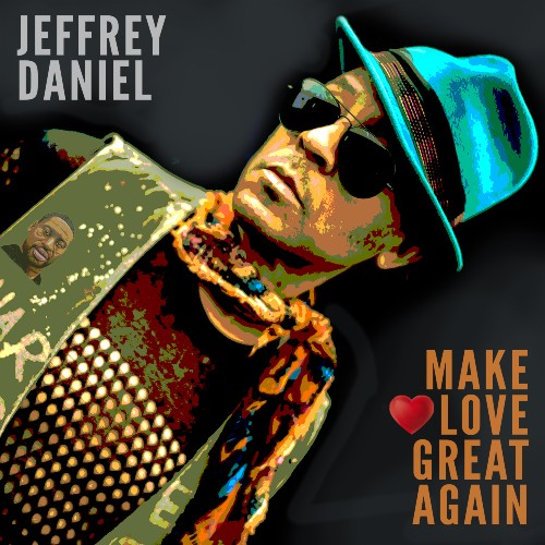 "Jeffrey Daniel (Shalamar) Releases Anti-Hate Song ""Make Love Great Again"""