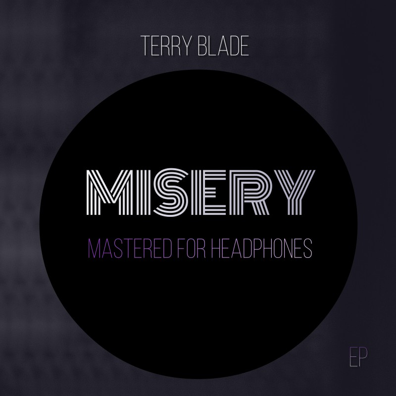 Terry Blade Presents His New EP 'Misery'