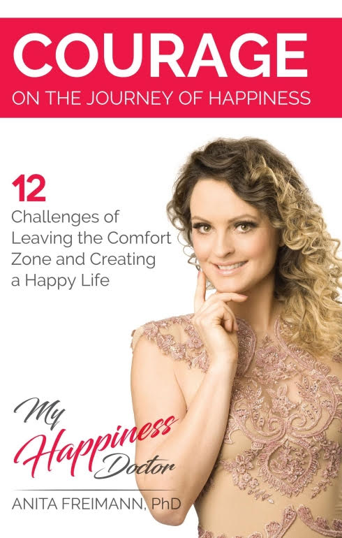 Courage on the Journey of Happiness - 12 Challenges of Leaving the Comfort Zone and Creating a Happy Life