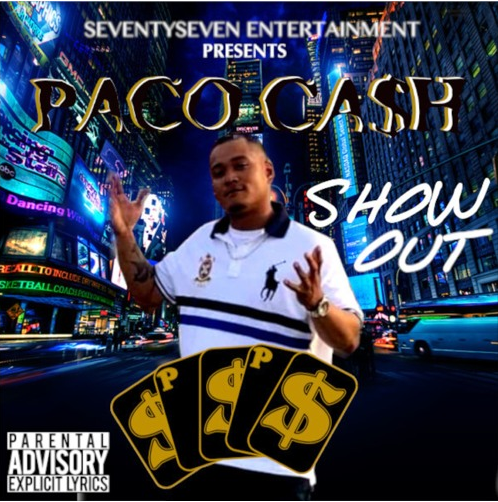 "Paco Ca$h Drops Debut Single ""Show Out"""