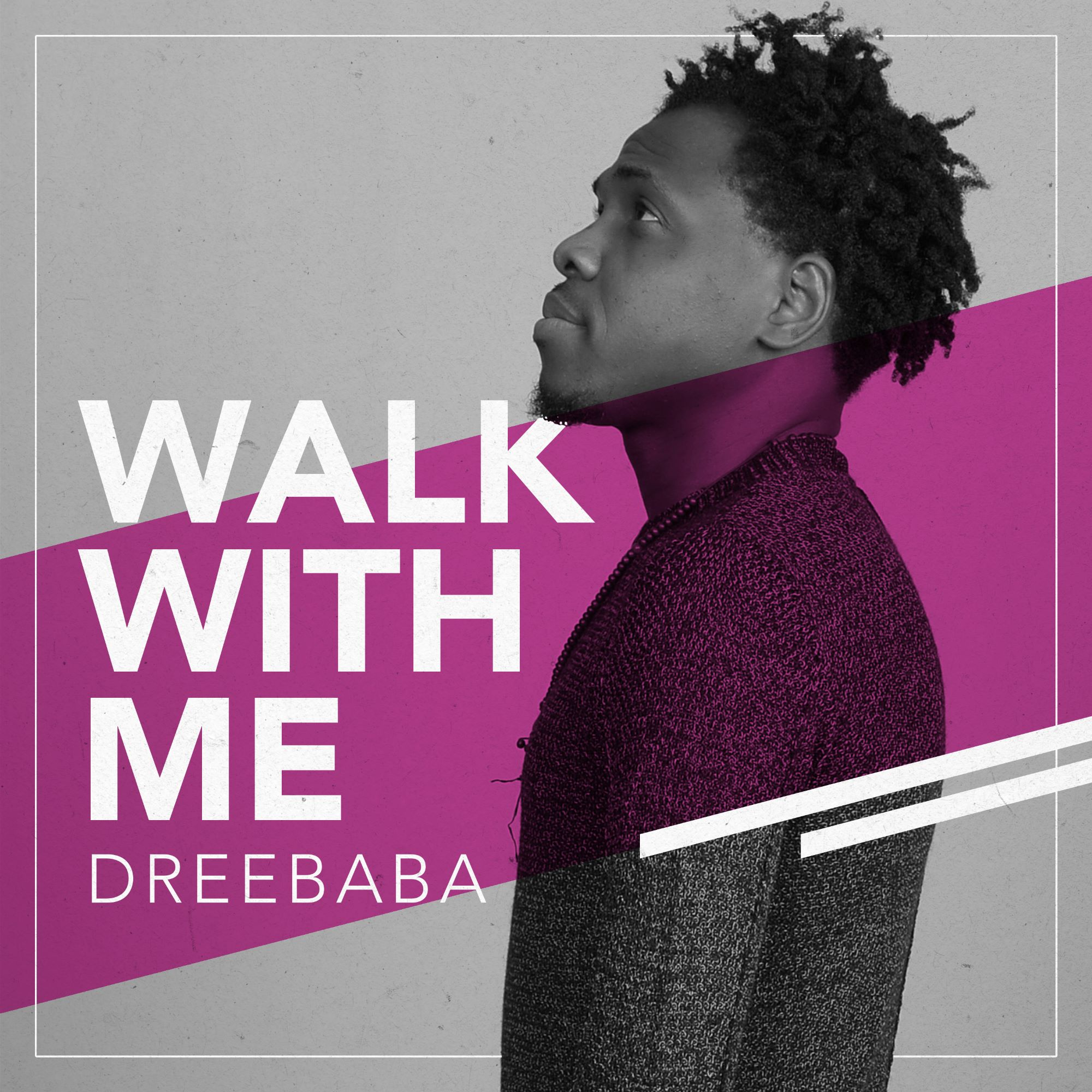 Dreebaba - Walk With Me Official Video Release
