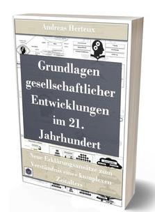 NEUERSCHEINUNG: Grundlagen gesellschaftlicher Entwicklungen im 21. Jahrhundert von Andreas Herteux
