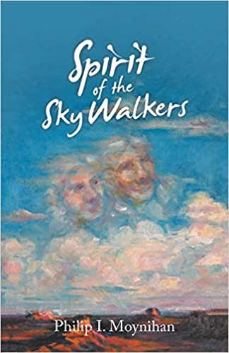 Spirit of the Sky Walkers by Philip Moynihan