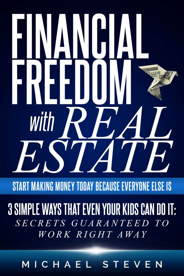 Entrepreneur Michael Steven Debuts 'Financial Freedom With Real Estate'