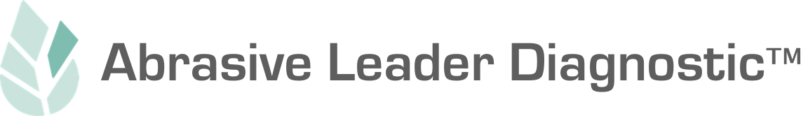Abrasive Leader Diagnostic™ Helps New Generation of Professionals Identify, Manage, and Correct Abrasive Leadership Styles and Qualities