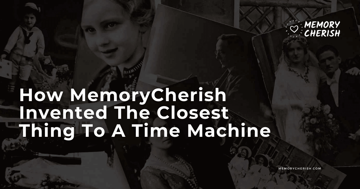 How MemoryCherish Invented The Closest Thing To A Time Machine