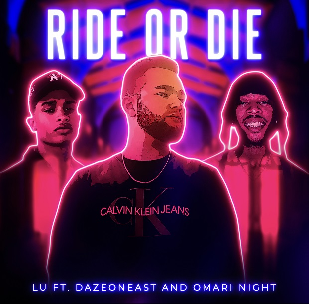 "LU - ""Ride Or Die"" FT. Omari Night And Dazeoneast - Infectiously Captivating, And Easy On The Ear"