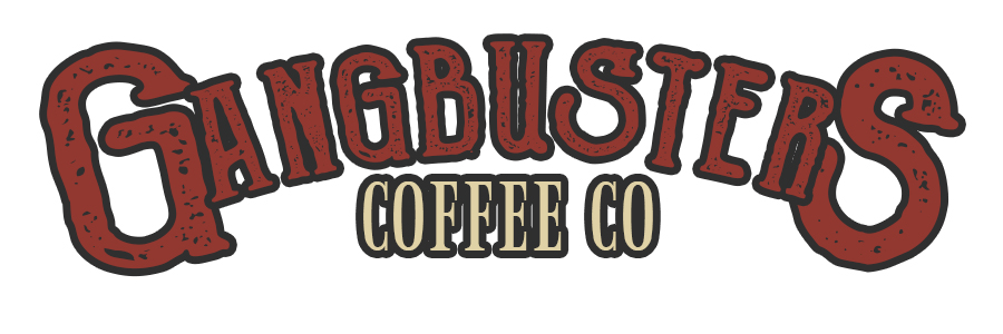 Simply The Best Coffee From Gangbusters Coffee Co. - The Ideal Way To Start The Day