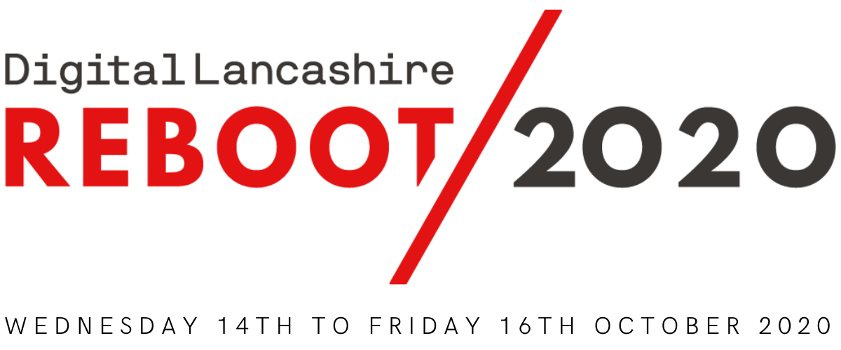 Rebooted: Digital Lancashire Reboots 2020 With Regional Online Forum