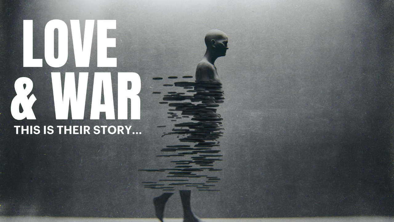New Web TV Series, Love And War, Now Streaming