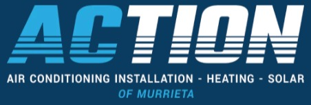 Action Air Conditioning Installation & Heating of Murrieta Offers Premier Heating Solutions in Murrieta, CA