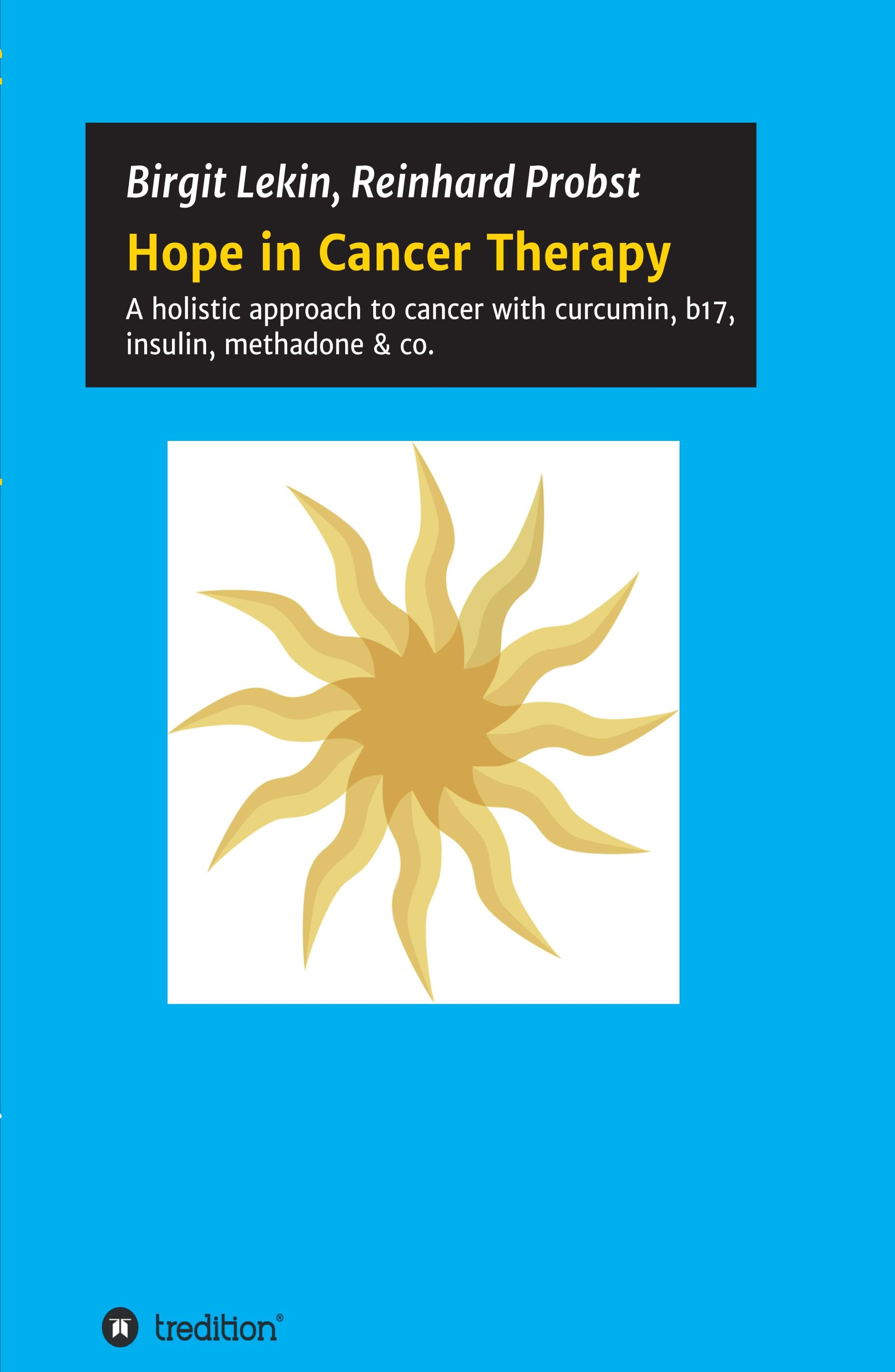 Hope in Cancer Therapy - A holistic approach to cancer