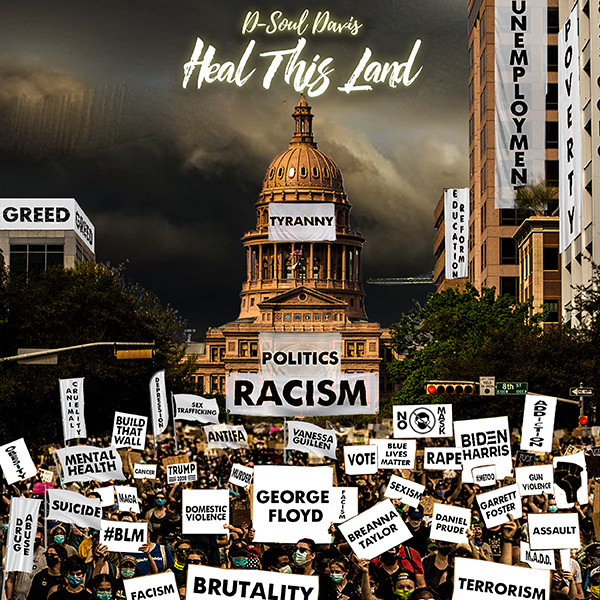 "D-Soul Davis Releases The Latest Single, ""Heal This Land"""