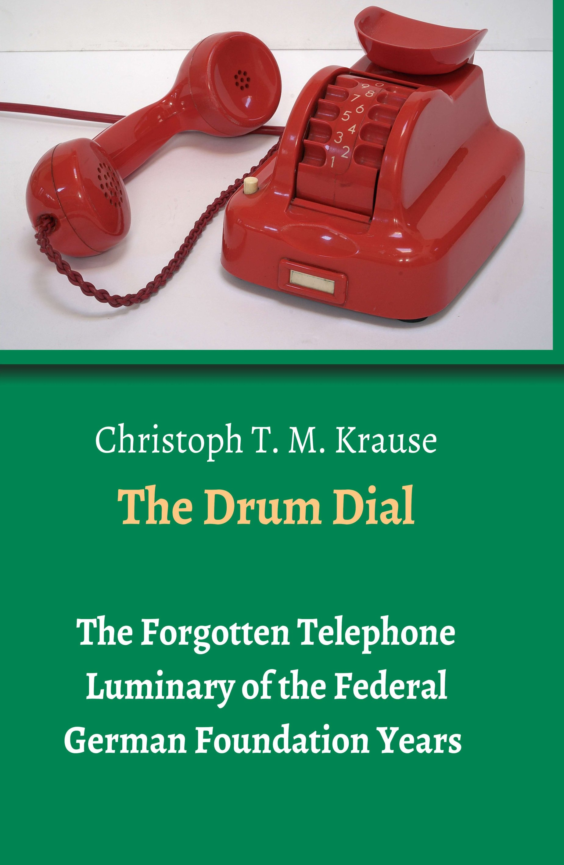 The Drum Dial - The (his)story of an unusual historic telephone