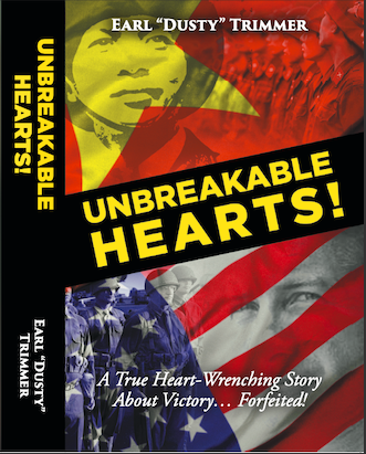 "UNBREAKABLE HEARTS II - Combat Veteran Earl ""Dusty"" Trimmer Author of a Trilogy of Vietnam War Books"